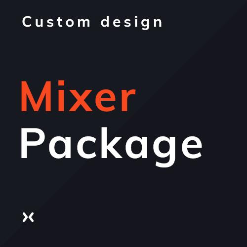 Custom Mixer Package